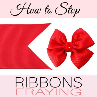 how to stop ribbons fraying