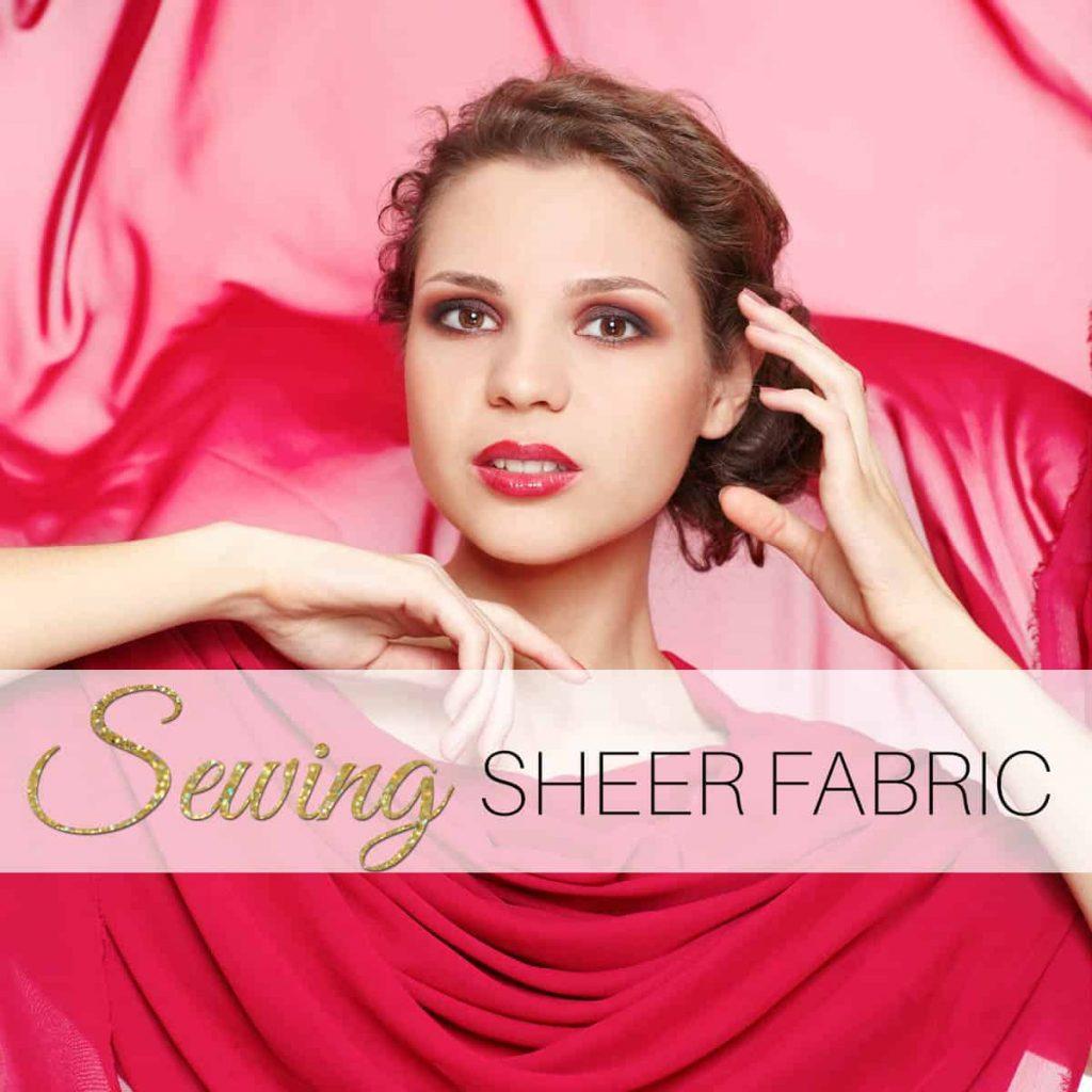 sewing sheer fabric