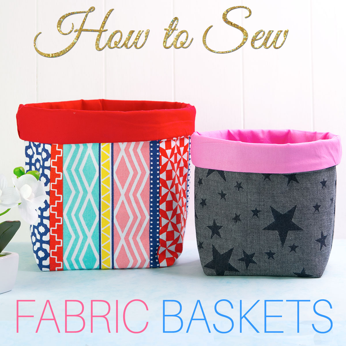 Fabric Basket Tutorial How To Make Fabric Baskets In 5